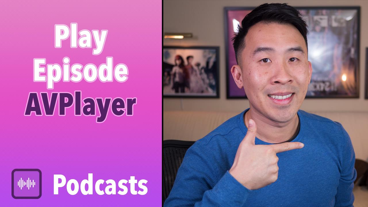 Podcasts - Play Episode with AVPlayer | Lets Build That App