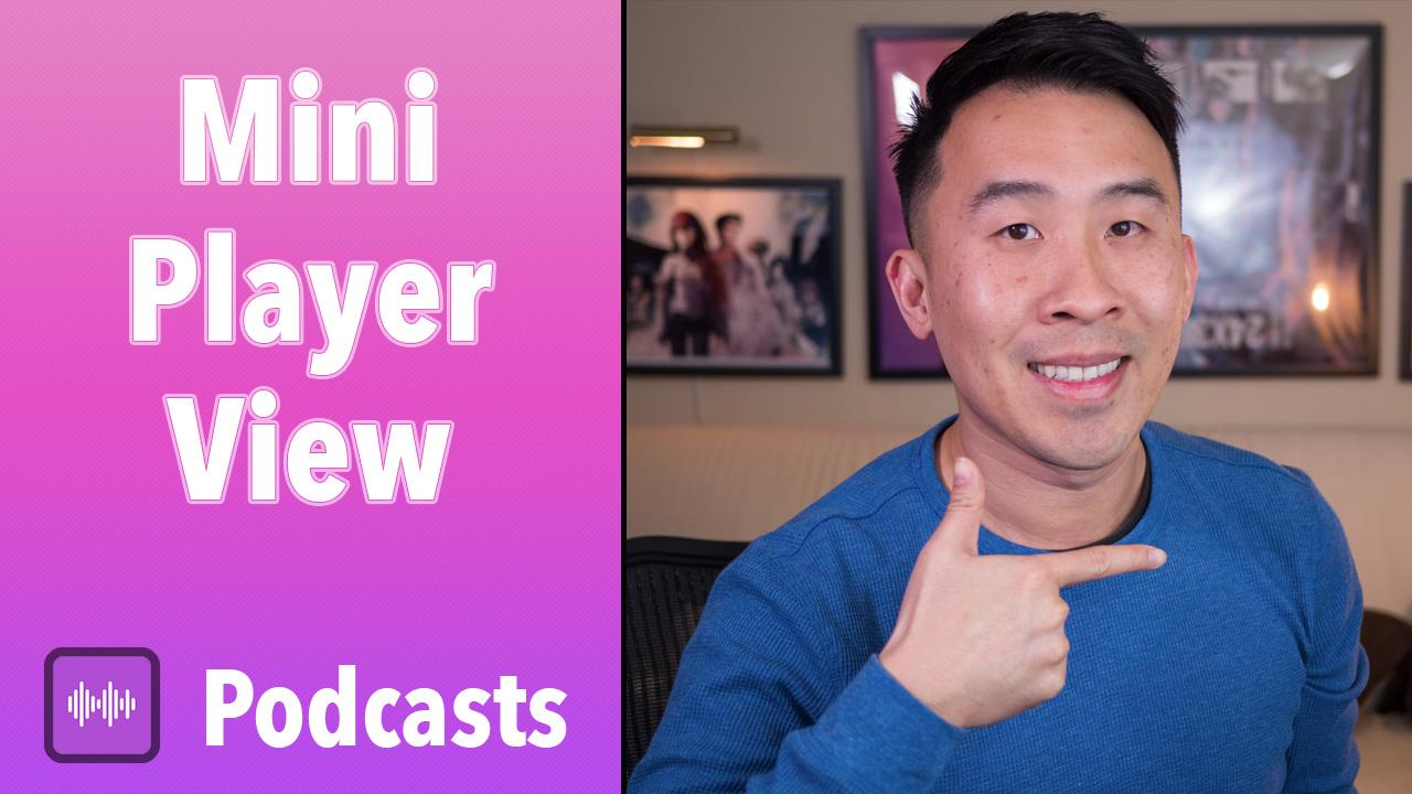 Podcasts 22 - Mini Player View   Lets Build That App